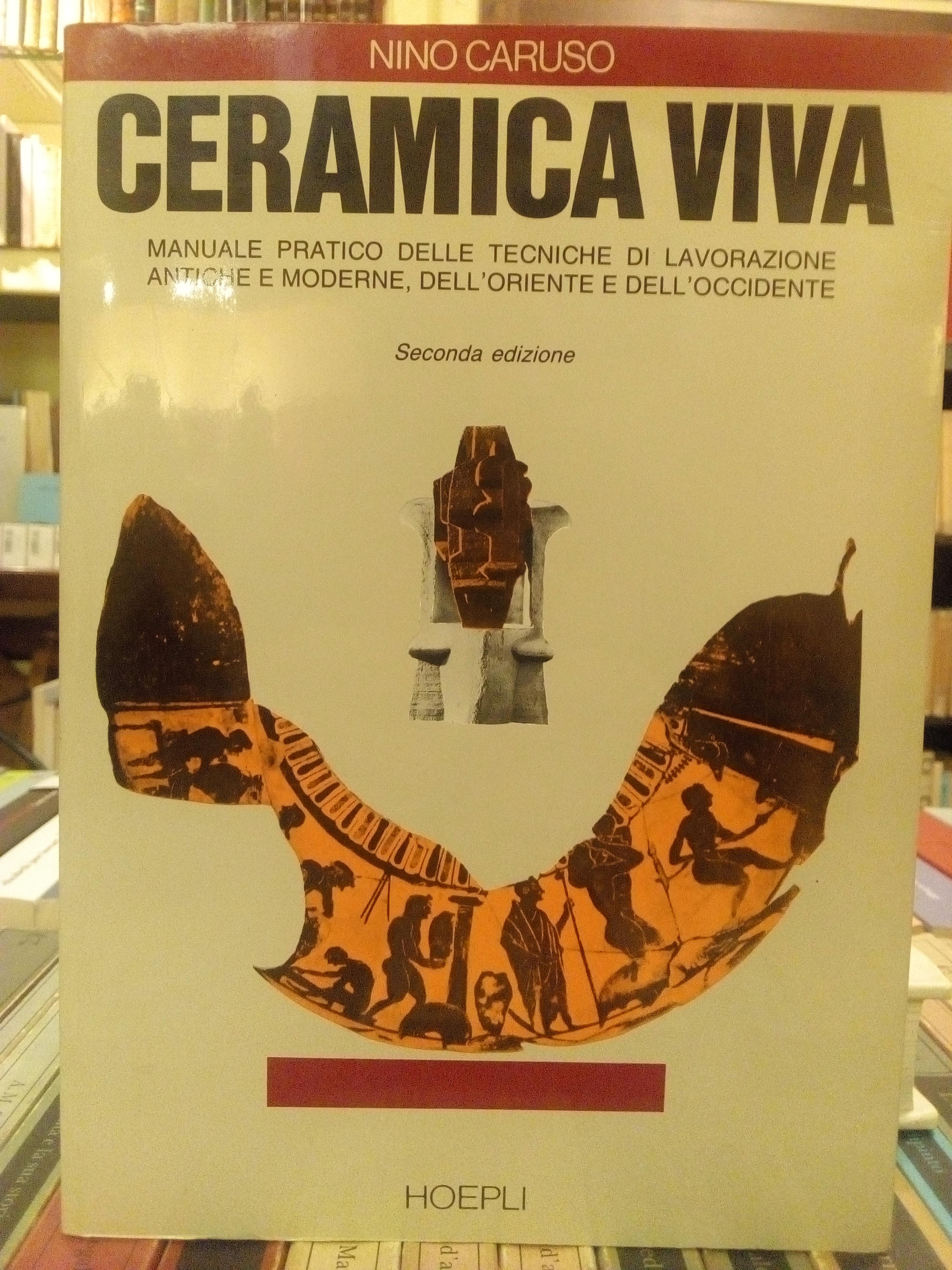 Ceramica Viva Nino Caruso.Caruso Nino Ceramica Viva Hoepli 1989 Biblio Di Bo